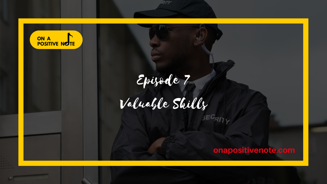 On a Positive Note Logo with the episode 7 title: Valuable Skills